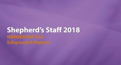 Shepherd's Staff: Membership 102 - Subgroups & Reports