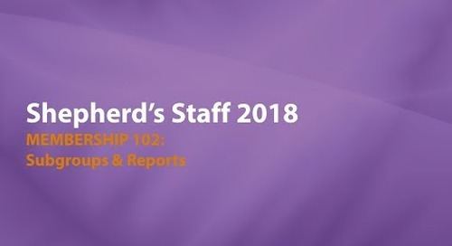 Shepherd's Staff: Membership 102 - Subgroups & Reports