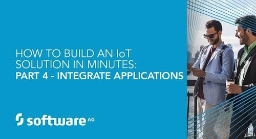 How to Build an IoT Solution in Minutes: Part 4 - Integrate Applications
