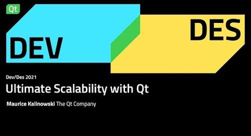 Ultimate Scalability with Qt –Dev/Des 2021