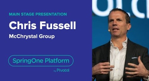 Chris Fussell, McChrystal Group—High Performing Teams, SpringOne Platform 2018