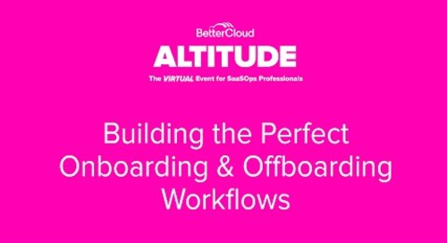 [ALTITUDE20 BetterWorkshop] Building the Perfect Onboarding and Offboarding Workflows