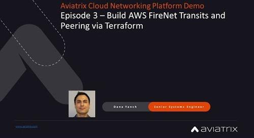 E3 Aviatrix Demo - Build AWS FireNet Transits and Peering via Terraform