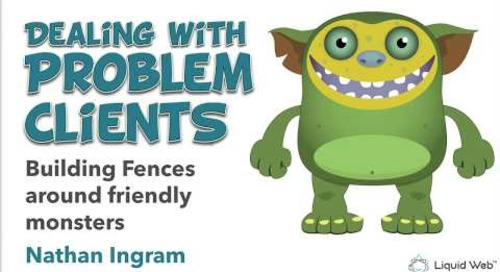 Webinar: Dealing with Problem Clients