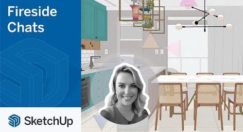 SketchUp for Interior Design – Kamila Lopes | The Fireside Chat Series Season 2 Ep. 5