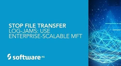 Demo: Stop File Transfer Log-Jams: Use Enterprise-Scalable MFT