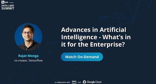 'Advances in Artificial Intelligence' - Rajat Monga, co-creator of Tensorflow