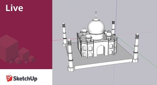 Modeling the Taj Mahal live in Sketchup!