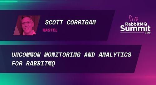Uncommon monitoring and analytics for RabbitMQ - Scott Corrigan