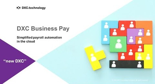 Streamline & automated your payroll process with DXC Business Pay