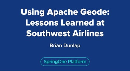 Using Apache Geode: Lessons Learned at Southwest Airlines