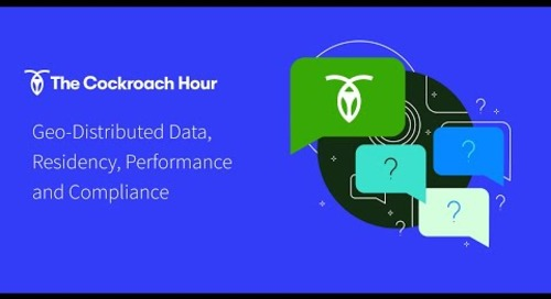 [ep 8] Geo-distribution, Data Residency, App Performance & Compliance  | The Cockroach Hour