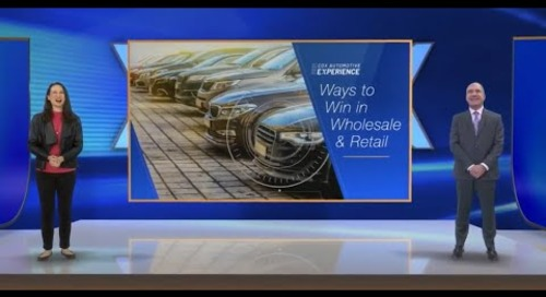 Ways to Win in Wholesale and Retail - Cox Automotive Experience 2021 Session