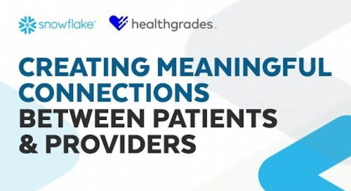 Healthgrades + Snowflake: Creating Meaningful Connections Between Patients and Providers