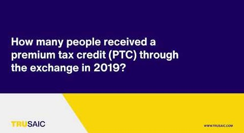How many people received a premium tax credit (PTC) through the exchange in 2019? - Trusaic Webinar