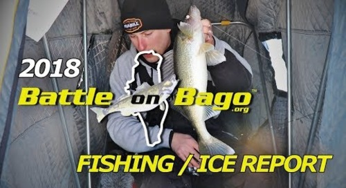 2018 Battle on Bago Fishing / Ice Report