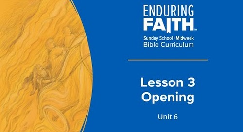 Lesson 3 Opening | Enduring Faith Bible Curriculum - Unit 6
