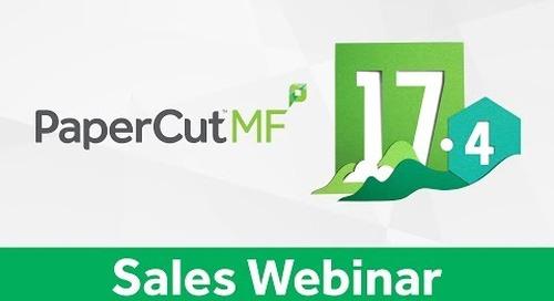 PaperCut MF 17.4 | Sales Webinar
