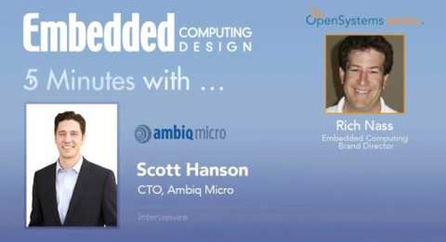 Five Minutes With…Scott Hanson, CTO, Ambiq Micro