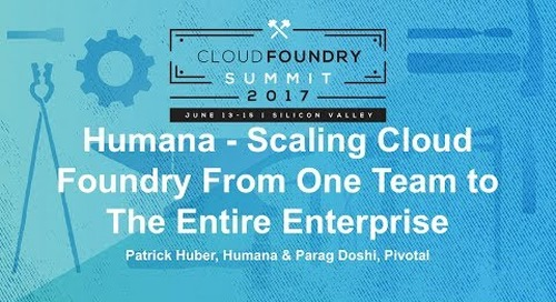 Humana - Scaling Cloud Foundry From One Team to The Entire Enterprise