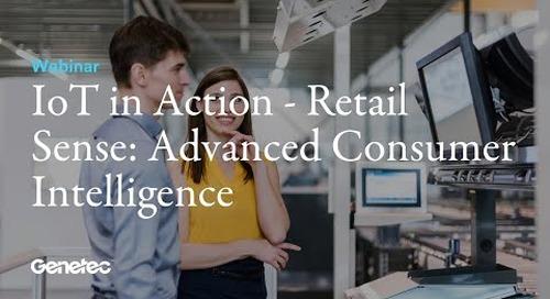 IoT in Action - Microsoft and Genetec discuss Retail Sense: Advanced Consumer Intelligence