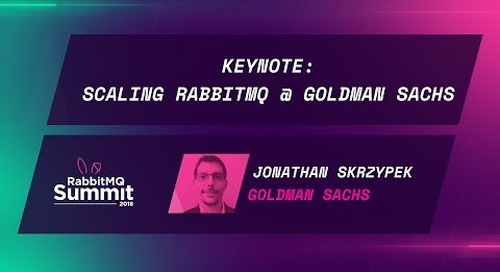 Keynote: Scaling RabbitMQ at Goldman Sachs - Jonathan Skrzypek
