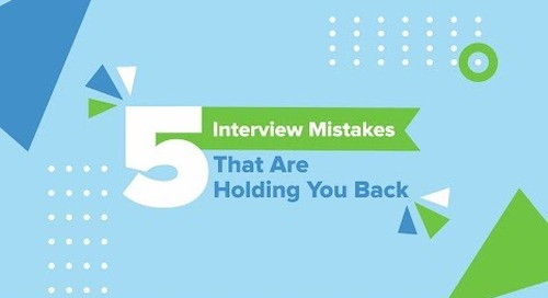 5 Interview Mistakes That Are Holding You Back