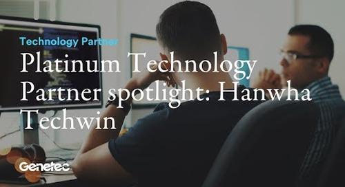 Genetec Platinum Technology Partner Spotlight: Hanwha Techwin