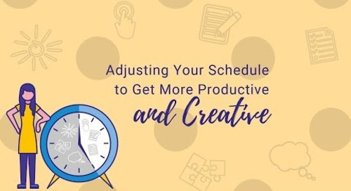 Adjusting Your Schedule to Get More Productive and Creative