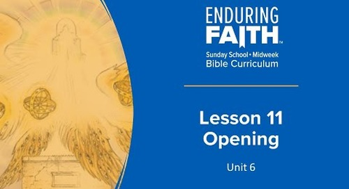 Lesson 11 Opening | Enduring Faith Bible Curriculum - Unit 6