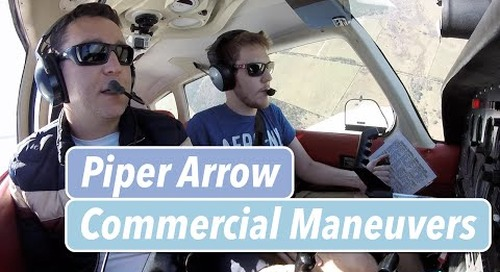 Piper Arrow Commercial Maneuvers| Lazy 8's, Chandelles & Steep Spirals