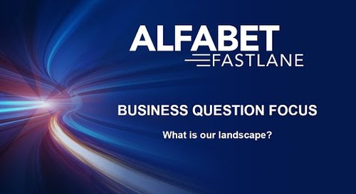 Alfabet FastLane Business Question - What is our landscape