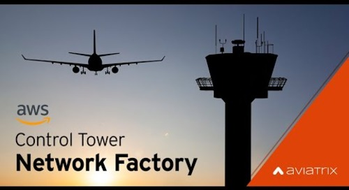 AWS Control Tower and Aviatrix – Automate Your Enterprise Cloud Network Infrastructure Deployments