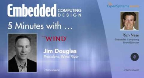 Five Minutes With... Jim Douglas, President, Wind River