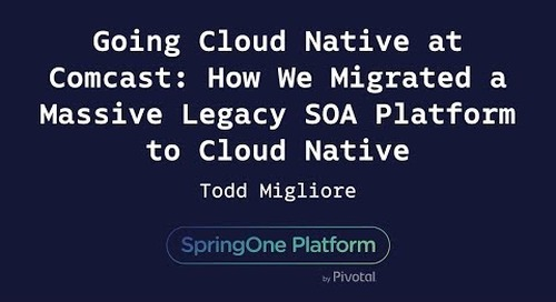 Going Cloud Native at Comcast - Todd Migliore, Comcast