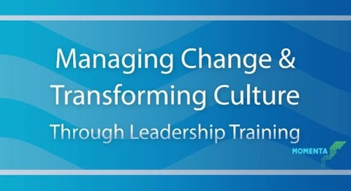 Managing Change and Transforming Culture Through Leadership Training