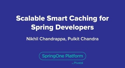 Scalable Smart Caching for Spring Developers