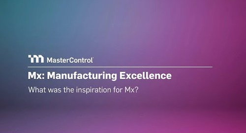 MasterControl Manufacturing Excellence: What Was the Inspiration for It?