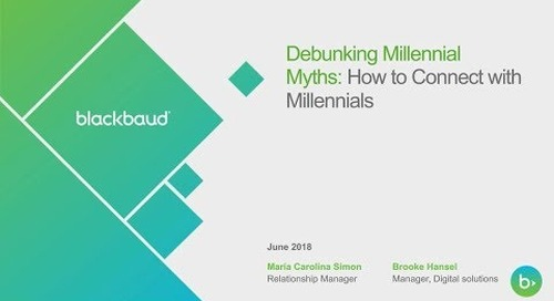 Blackbaud Webinar: Debunking Millennial Myths: How to Connect With Millennials