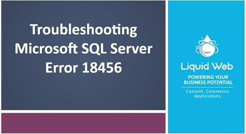 Troubleshooting Microsoft SQL Server Error 18456, Login failed for user