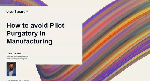 How to Avoid Pilot Purgatory in Manufacturing   Software AG
