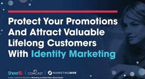 Protect Your Promotions And Attract Valuable Lifelong Customers With Identity Marketing - Webinar