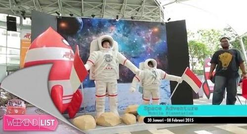 Weekend List - Space Adventure: Mobile Planetarium, Gandaria City