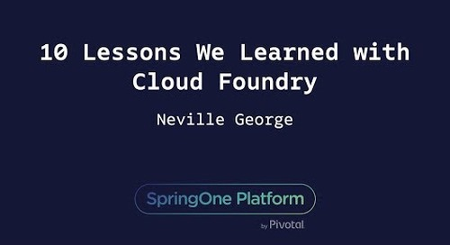 10 Lessons We Learned with Cloud Foundry - Neville George, Comcast