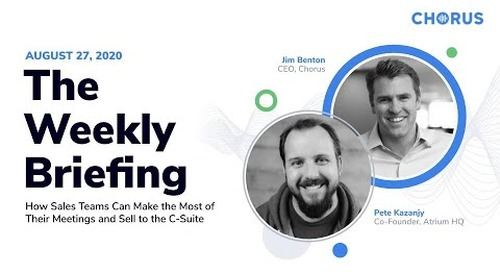 The Weekly Briefing - How Sales Teams Can Make the Most of Their Meetings and Sell to the C-Suite