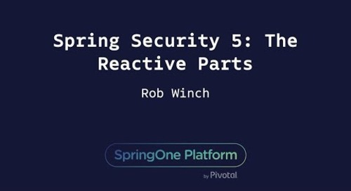 Spring Security 5: The Reactive Parts - Rob Winch