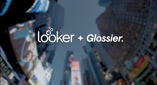 Glossier: Making Data Beautiful with Looker