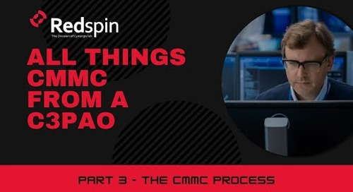 All Things CMMC from a C3PAO - Part 3 The CMMC Process