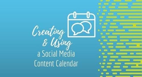 Creating & Using a Social Media Content Calendar