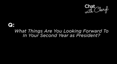 What Things Are You Looking Forward To In Your Second Year As President? - Chat With Cheryl